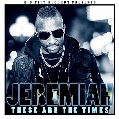 These Are the Times by Jeremiah