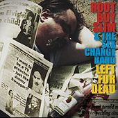 Left for Dead by Root Boy Slim & The Sex Change Band