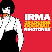 Irma Records 20 Lounge Cocktail Ringtones by Various Artists