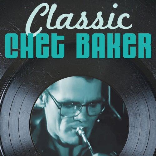 Classic Chet Baker by Chet Baker