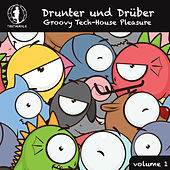 Drunter und Drüber, Vol. 1 - Groovy Tech House Pleasure! by Various Artists