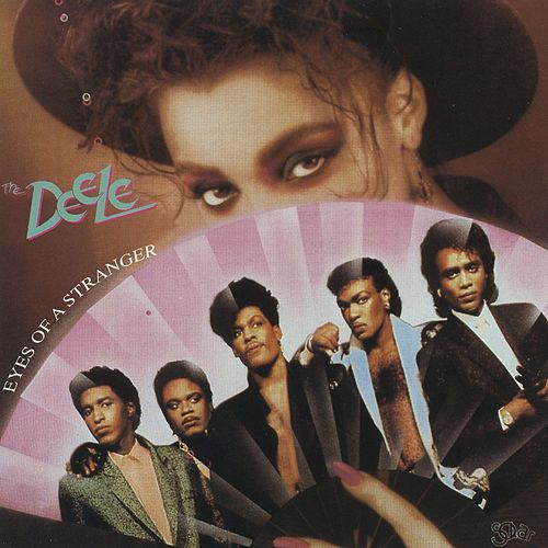 Eyes of a Stranger by The Deele