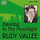 Dancing in the Moonlight (1934 - 1937) by Rudy Vallee