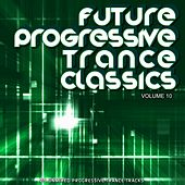 Future Progressive Trance Classics Vol 10 - EP by Various Artists