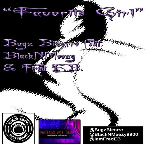 Favorite Girl (feat. Blacknmeezy & Fred E.B.) by Bugz Bizarre