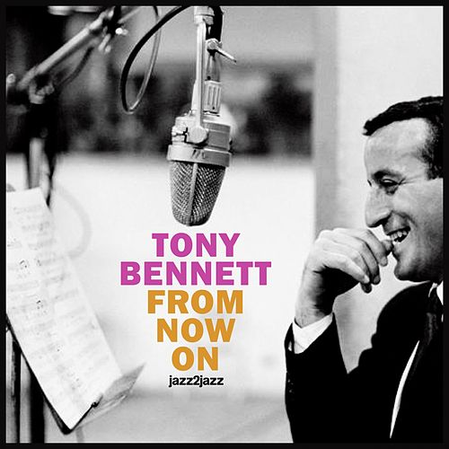 From Now On (Extended) by Tony Bennett