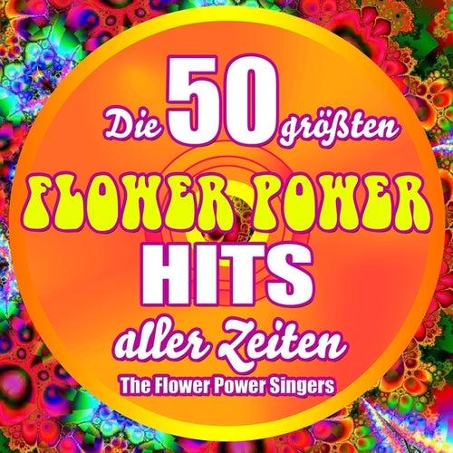 Die 50 größten Flower Power Hits aller Zeiten by Flower Power Singers