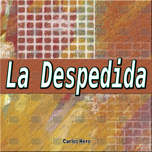 La Despedida by Carlos Hero