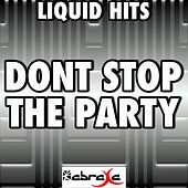Don't Stop The Party - A Tribute to Pitbull and TJR by Liquid Hits