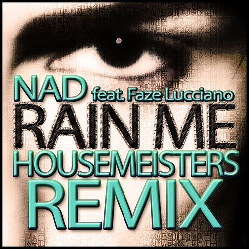 Rain Me (Housemeisters Remix) by Nad