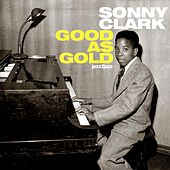 Good As Gold (Extended) by Sonny Clark