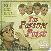 Let's Ride, Boys! by The Possum Posse