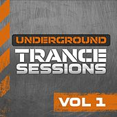 Underground Trance Sessions Vol. 1 by Various Artists