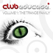 Club Educate - Volume 1: The Trance Family - EP by Various Artists