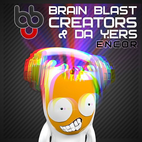 Encor (feat. Da Y.ers) by Brain Blast Creators