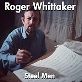 Steel Men von Roger Whittaker