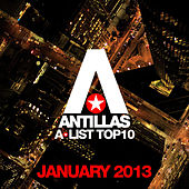 Antillas A-List Top 10 - January 2013 (Including Classic Bonus Track) by Various Artists