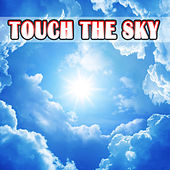 Touch the Sky by Various Artists