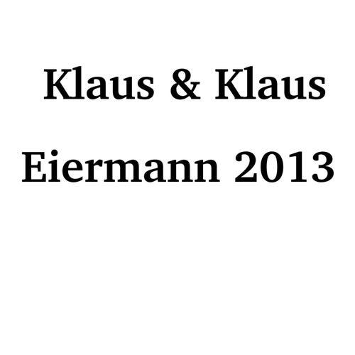 Eiermann 2013 by Klaus & Klaus