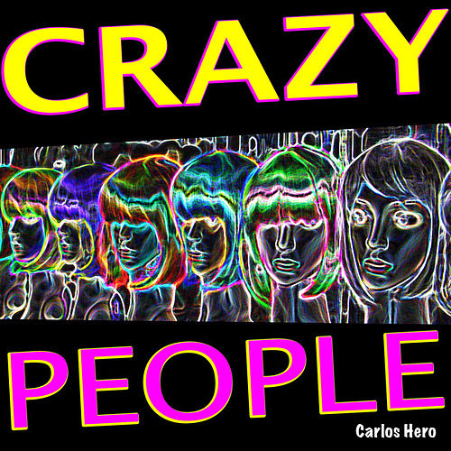 Crazy People by Carlos Hero