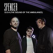 S.O.A (The Sound of the Ambulance) by Spencer