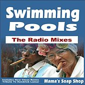 Swimming Pools (Drank) the Radio Mixes - Includes New Clean Remix Tribute to Kendrick Lamar by Mama's Soap Shop