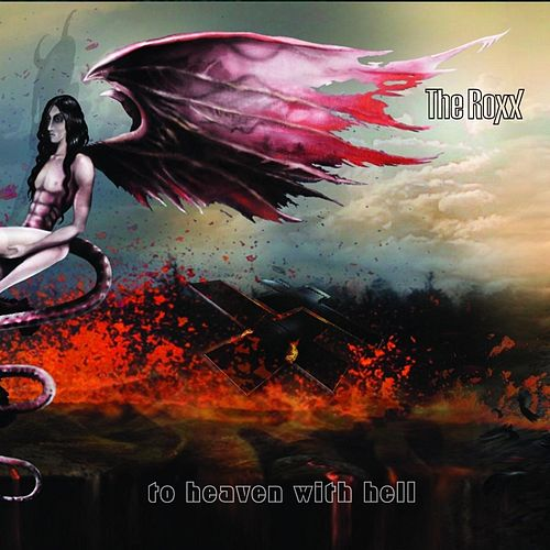 To Heaven With Hell by The Roxx