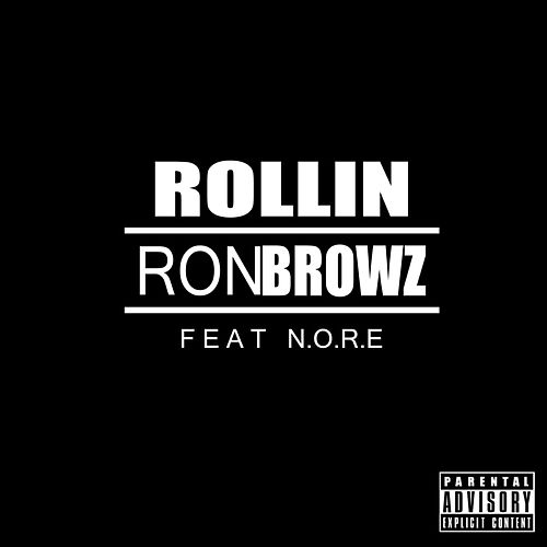 Rollin (feat. N.O.R.E.) by Ron Browz