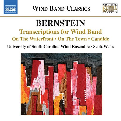 Bernstein: Transcriptions for Wind Band by University of South Carolina Wind Ensemble
