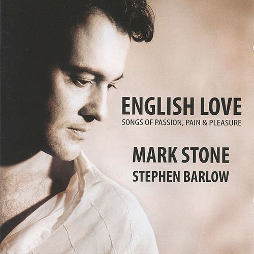 English Love: Songs of Passion, Pain & Pleasure by Mark Stone