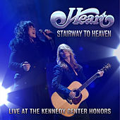 Stairway to Heaven (Live At The Kennedy Center Honors) von Heart