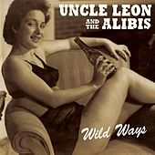 Wild Ways by Uncle Leon and the Alibis