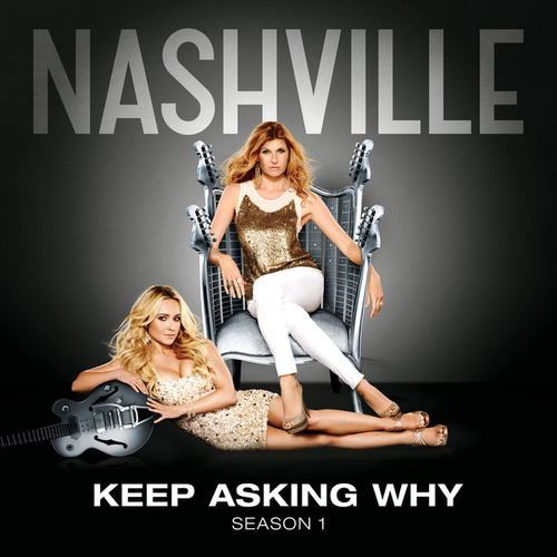Keep Asking Why by Nashville Cast