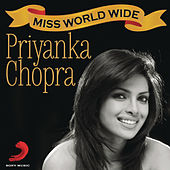 Miss WorldWide - Best of Priyanka Chopra by Various Artists