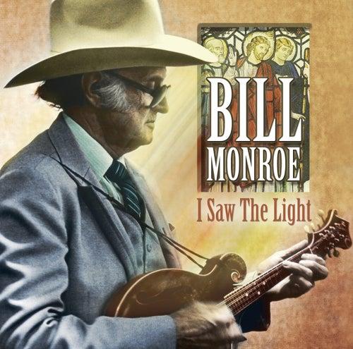 I Saw The Light by Bill Monroe