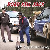 Road Kill Jack - Songs for the Highway by Jack Williams