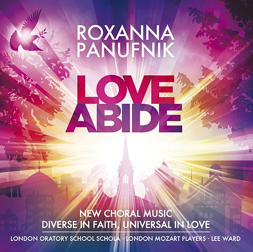 Panufnik, R. : Love Abide by Roxanna Panufnik