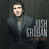 All That Echoes von Josh Groban
