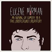 An Evening Of Comedy In A Fake, Underground Laboratory by Eugene Mirman