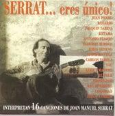 Serrat... Eres Unico by Various Artists
