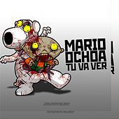 Tu Va Ver by Mario Ochoa