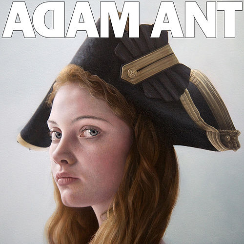Adam Ant Is the BlueBlack Hussar Marrying the Gunner's Daughter von Adam Ant