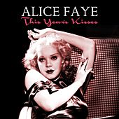 This Year's Kisses by Alice Faye