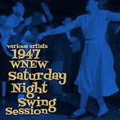 1947 WNEW Saturday Night Swing Session by Various Artists