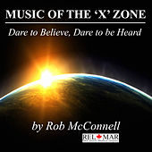 Music of the 'X' Zone by Rob McConnell