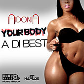 Your Body a Di Best - Single by Aidonia