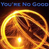 You're No Good by Various Artists