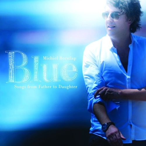 Blue (songs from father to daughter) by Michiel Borstlap