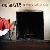 Mirepoix and Smoke by Ben Weaver