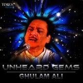 Unheard Gems - Ghulam Ali by Ghulam Ali